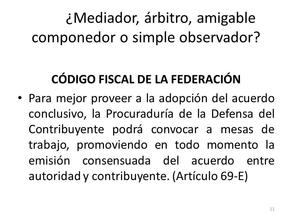 ¿Mediador, árbitro, amigable componedor o simple observador.