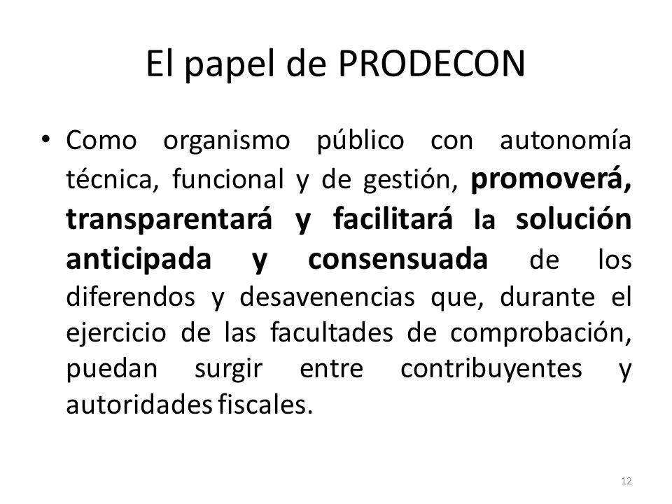 El papel de PRODECON Como organismo público con autonomía técnica, funcional y de gestión, promoverá, transparentará y facilitará la solución anticipa