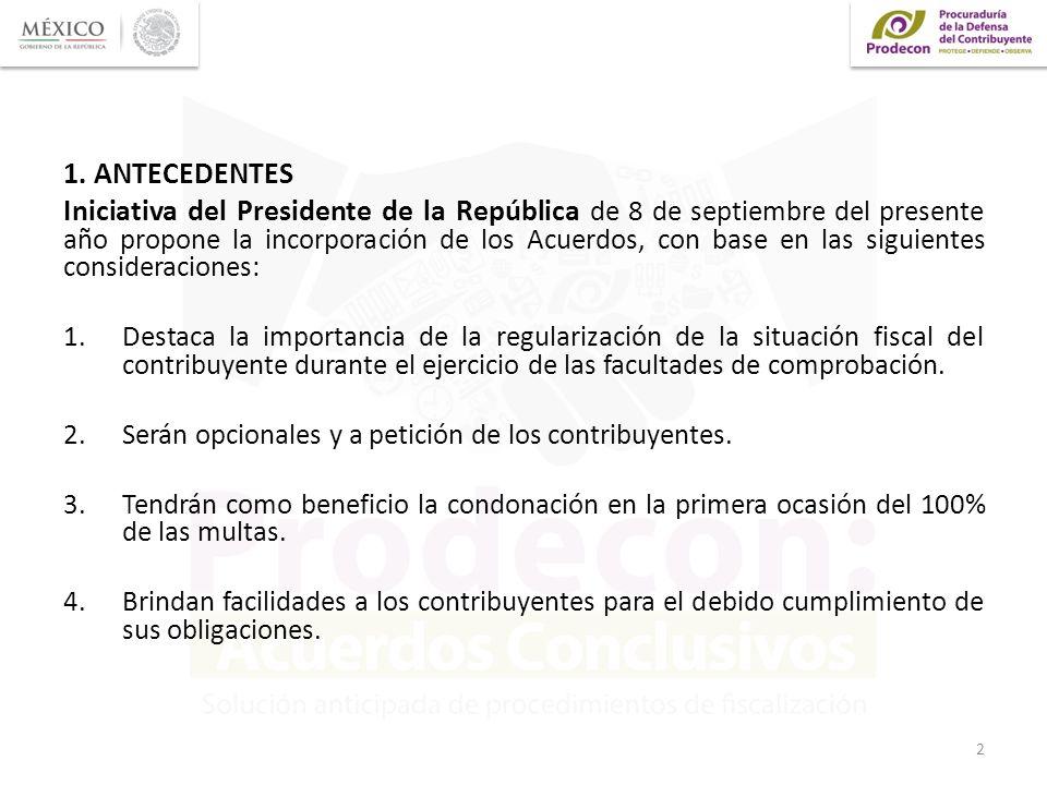 1. ANTECEDENTES Iniciativa del Presidente de la República de 8 de septiembre del presente año propone la incorporación de los Acuerdos, con base en la