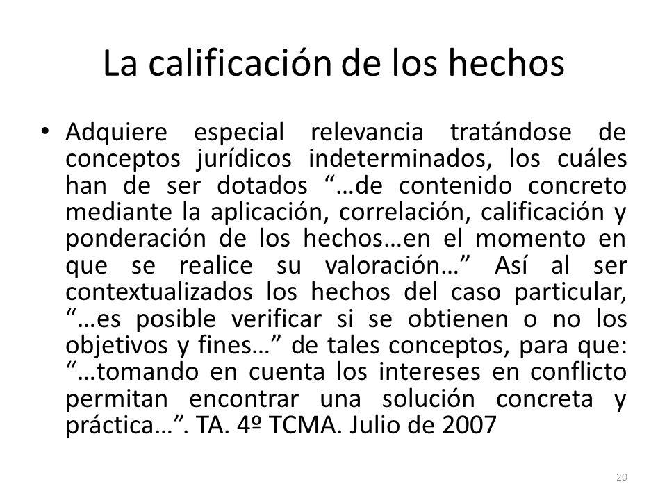 La calificación de los hechos Adquiere especial relevancia tratándose de conceptos jurídicos indeterminados, los cuáles han de ser dotados …de conteni
