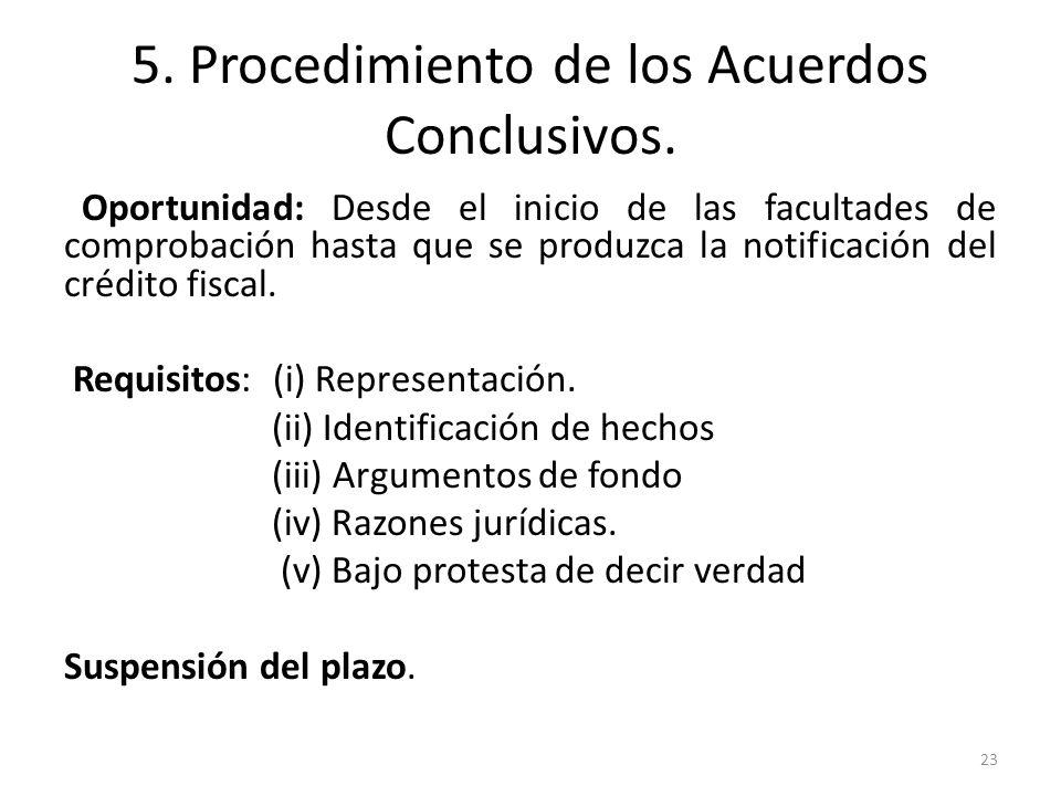 5. Procedimiento de los Acuerdos Conclusivos. Oportunidad: Desde el inicio de las facultades de comprobación hasta que se produzca la notificación del