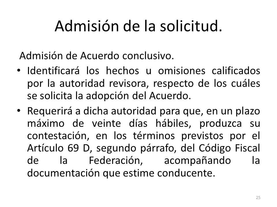 Admisión de la solicitud. Admisión de Acuerdo conclusivo. Identificará los hechos u omisiones calificados por la autoridad revisora, respecto de los c