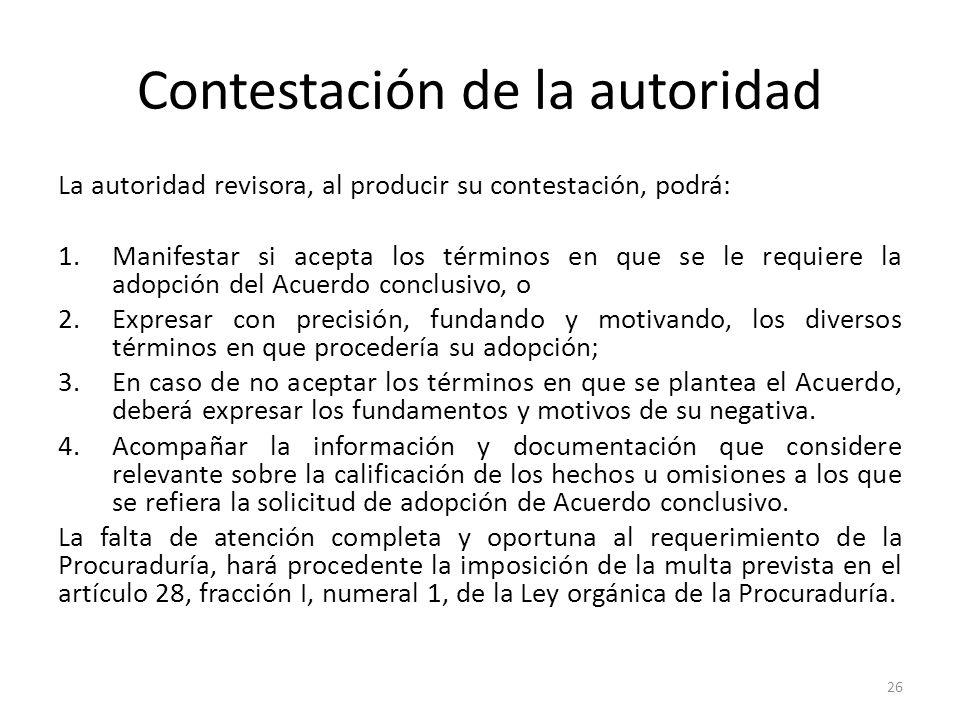 Contestación de la autoridad La autoridad revisora, al producir su contestación, podrá: 1.Manifestar si acepta los términos en que se le requiere la a