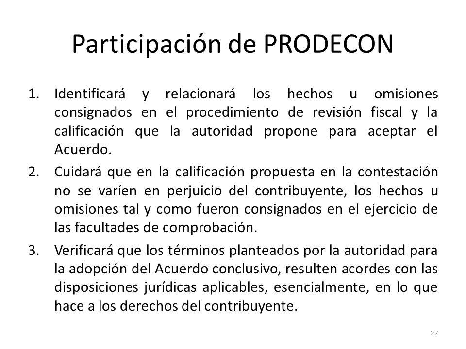 Participación de PRODECON 1.Identificará y relacionará los hechos u omisiones consignados en el procedimiento de revisión fiscal y la calificación que la autoridad propone para aceptar el Acuerdo.