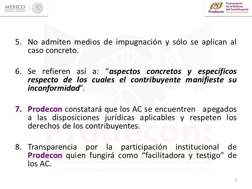5.No admiten medios de impugnación y sólo se aplican al caso concreto. 6.Se refieren así a: aspectos concretos y específicos respecto de los cuales el