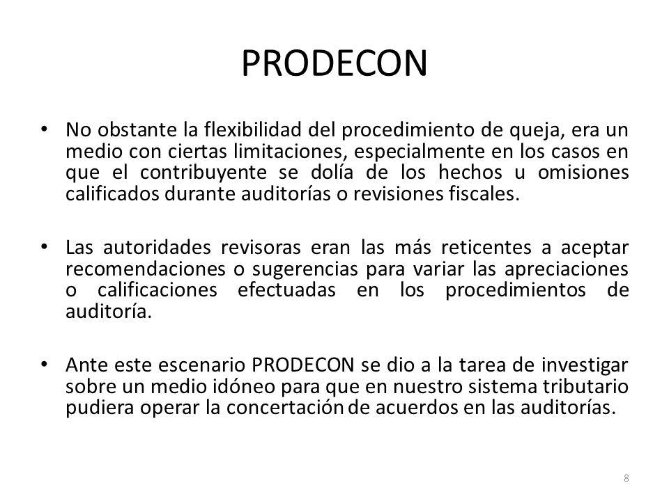 PRODECON No obstante la flexibilidad del procedimiento de queja, era un medio con ciertas limitaciones, especialmente en los casos en que el contribuy