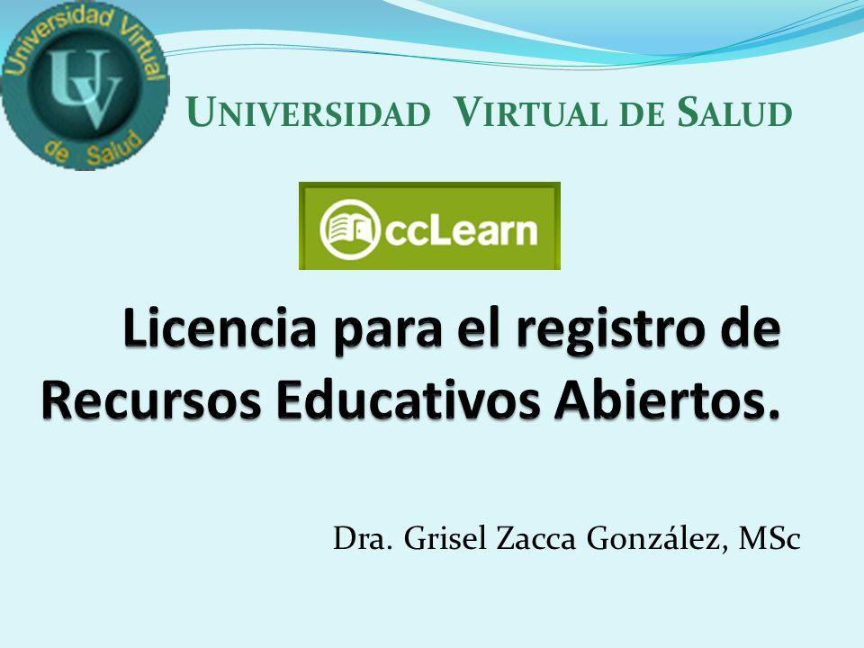 Dra. Grisel Zacca González, MSc U NIVERSIDAD V IRTUAL DE S ALUD