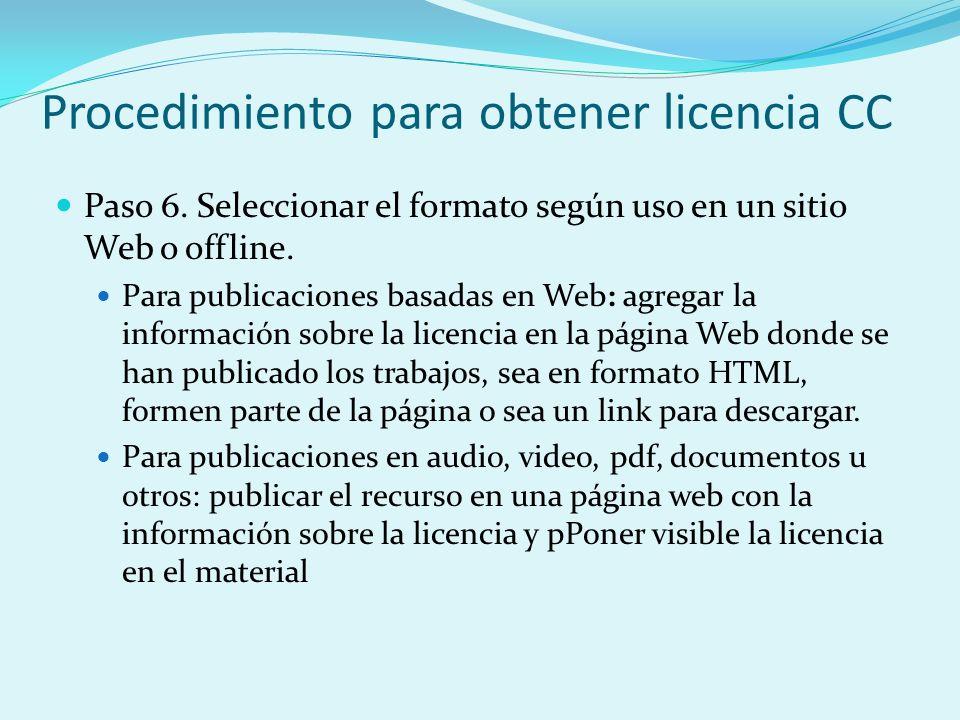 Paso 6. Seleccionar el formato según uso en un sitio Web o offline. Para publicaciones basadas en Web: agregar la información sobre la licencia en la