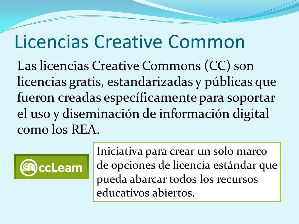 Licencias Creative Common Las licencias Creative Commons (CC) son licencias gratis, estandarizadas y públicas que fueron creadas específicamente para soportar el uso y diseminación de información digital como los REA.