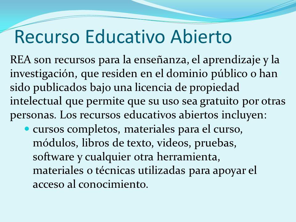 Recurso Educativo Abierto REA son recursos para la enseñanza, el aprendizaje y la investigación, que residen en el dominio público o han sido publicados bajo una licencia de propiedad intelectual que permite que su uso sea gratuito por otras personas.