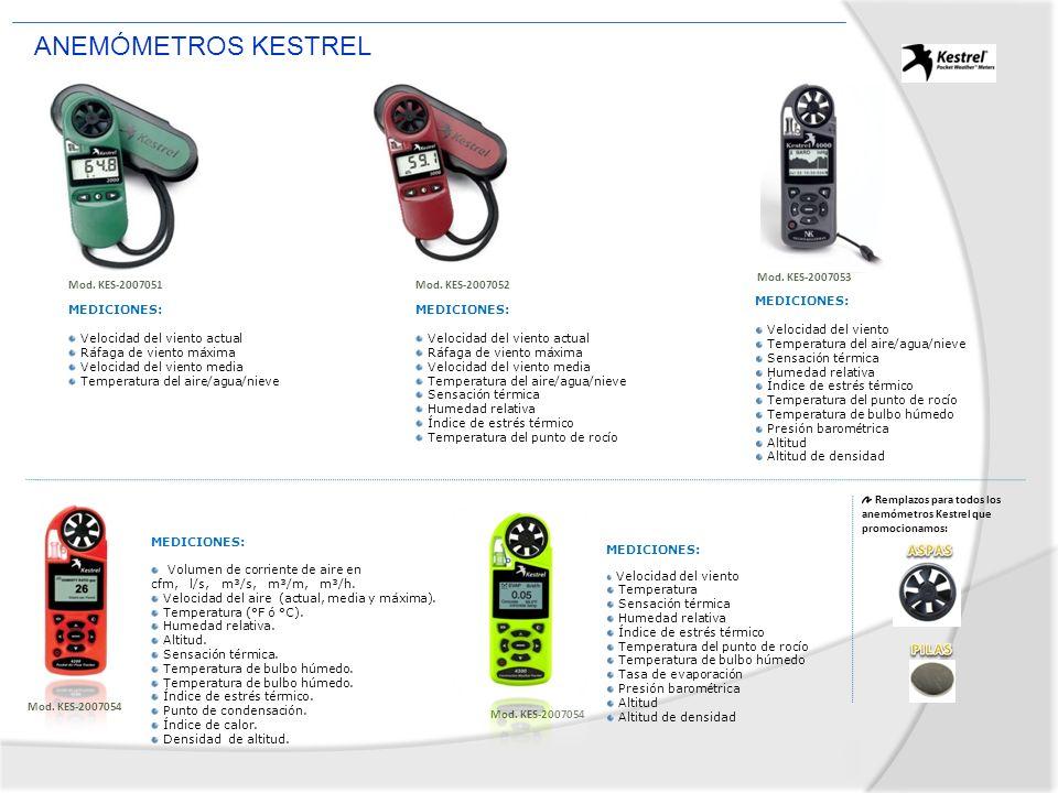 ANEMÓMETROS KESTREL Mod. KES-2007051Mod. KES-2007052 Mod. KES-2007053 MEDICIONES: Velocidad del viento actual Ráfaga de viento máxima Velocidad del vi