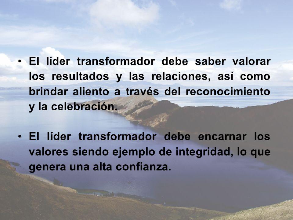El líder transformador debe saber valorar los resultados y las relaciones, así como brindar aliento a través del reconocimiento y la celebración. El l