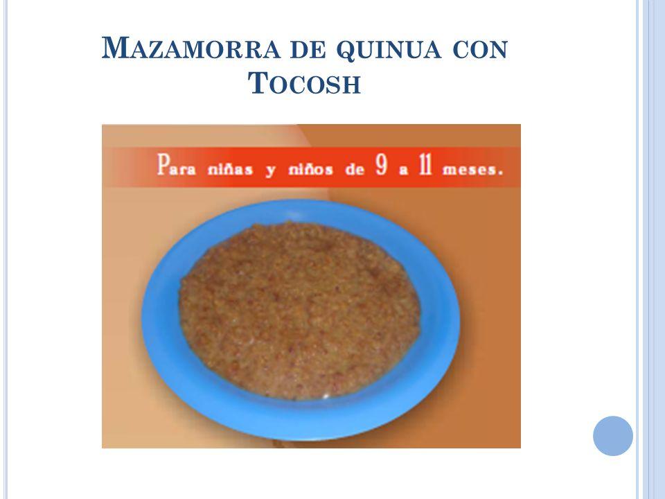 M AZAMORRA DE QUINUA CON T OCOSH