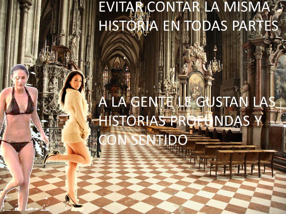Classified - Internal use EVITAR CONTAR LA MISMA HISTORIA EN TODAS PARTES A LA GENTE LE GUSTAN LAS HISTORIAS PROFUNDAS Y CON SENTIDO