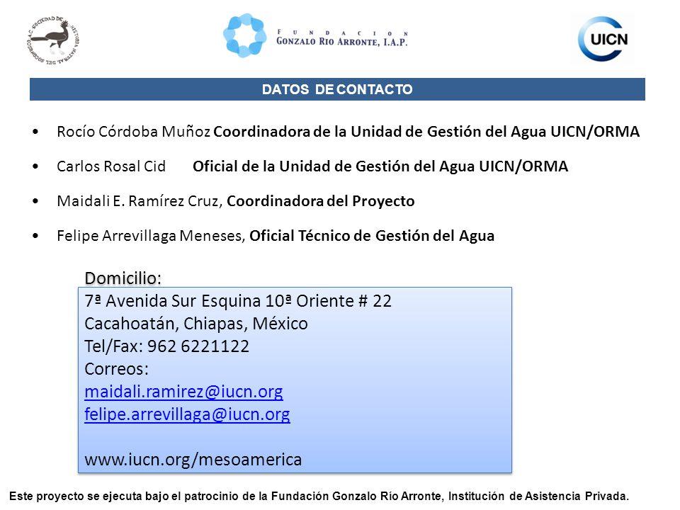 DATOS DE CONTACTO Rocío Córdoba Muñoz Coordinadora de la Unidad de Gestión del Agua UICN/ORMA Carlos Rosal Cid Oficial de la Unidad de Gestión del Agu