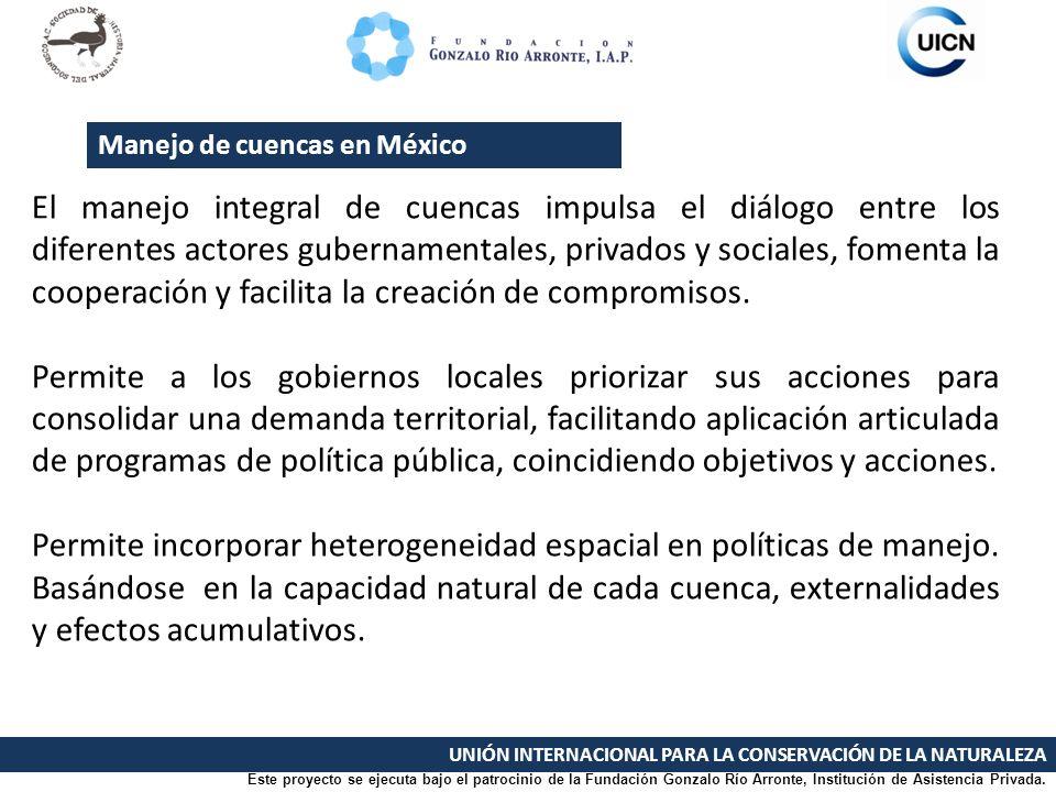 UNIÓN INTERNACIONAL PARA LA CONSERVACIÓN DE LA NATURALEZA Este proyecto se ejecuta bajo el patrocinio de la Fundación Gonzalo Río Arronte, Institución de Asistencia Privada.