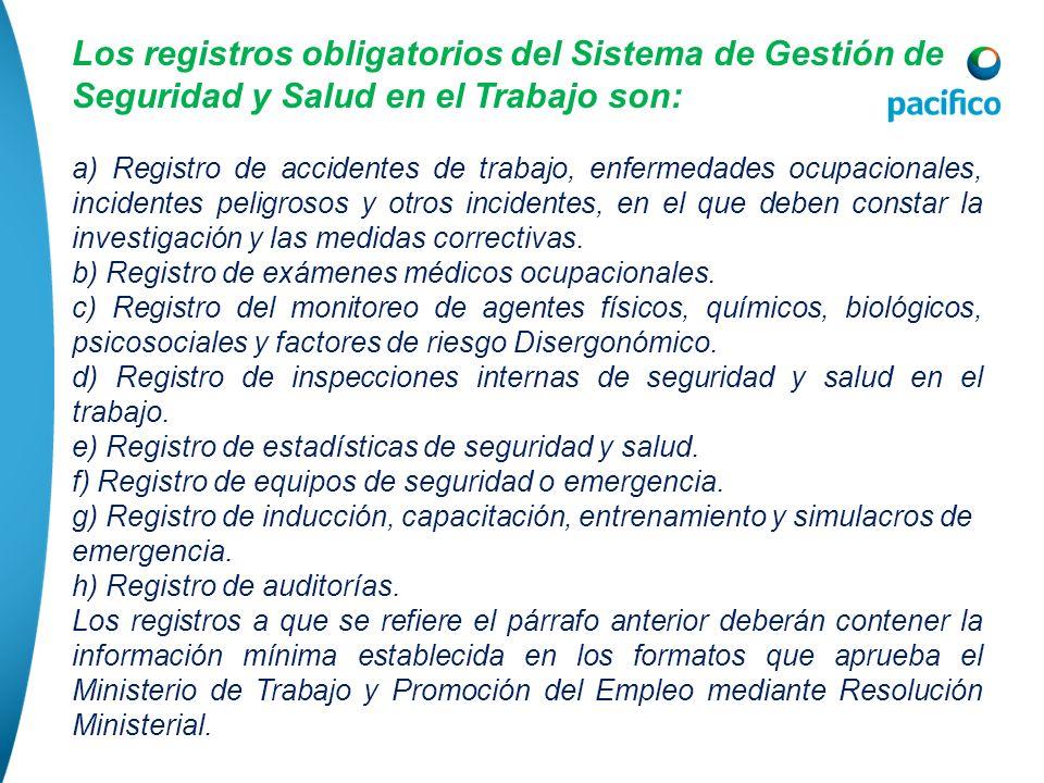 Los registros obligatorios del Sistema de Gestión de Seguridad y Salud en el Trabajo son: a) Registro de accidentes de trabajo, enfermedades ocupacion