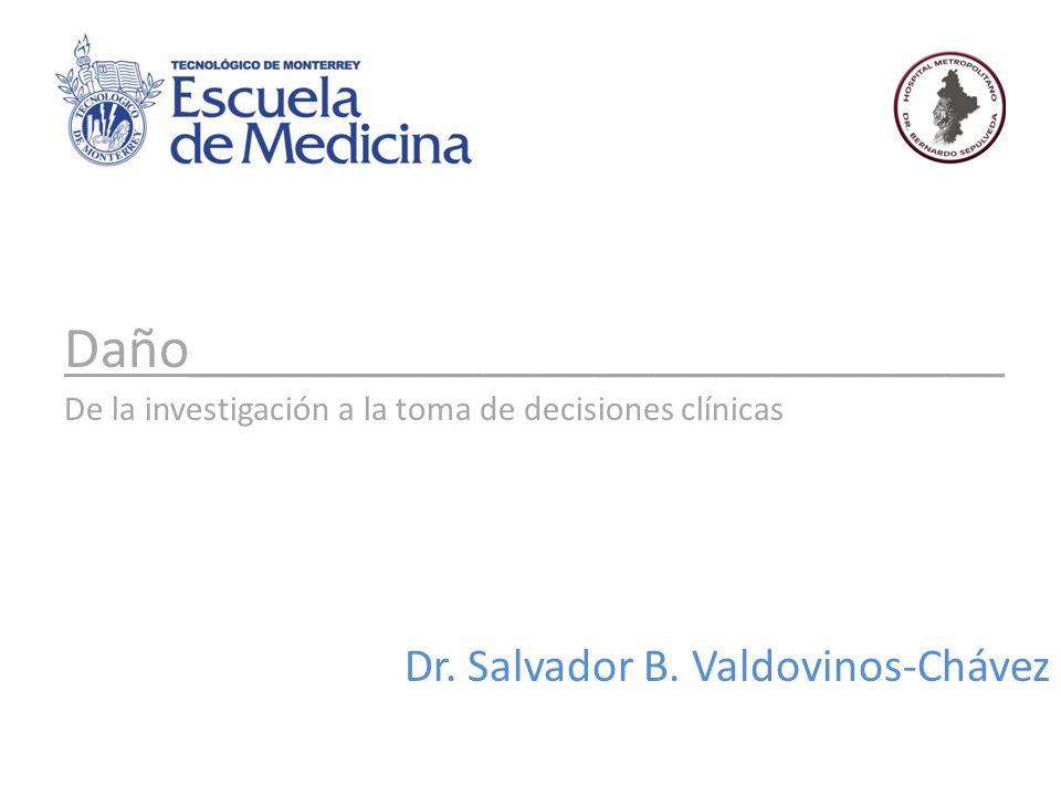 Daño____________________________ De la investigación a la toma de decisiones clínicas Dr.