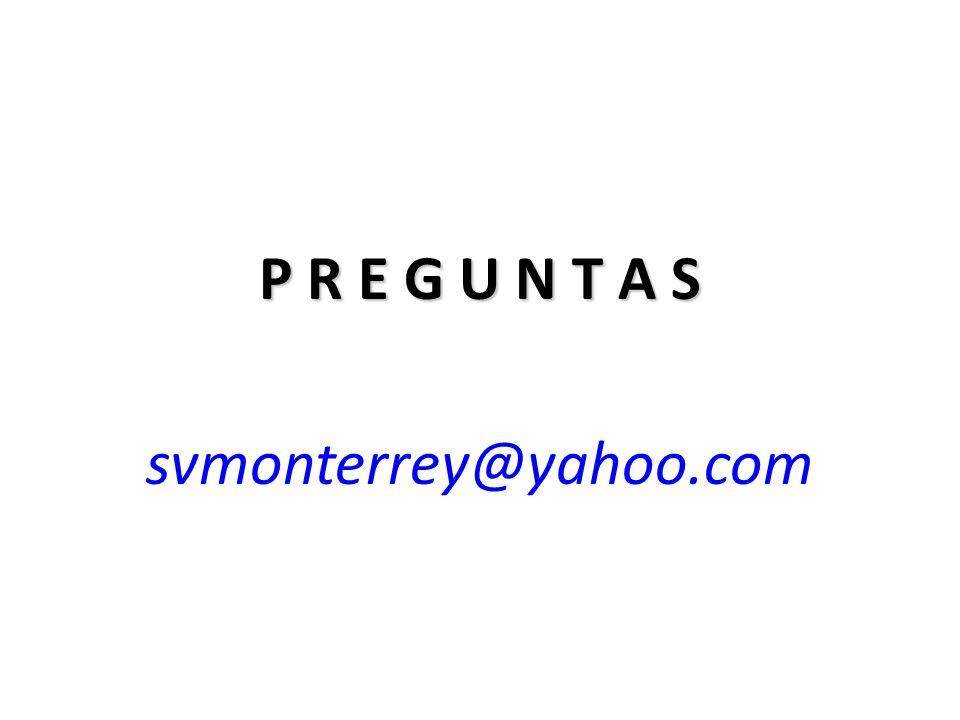 P R E G U N T A S svmonterrey@yahoo.com
