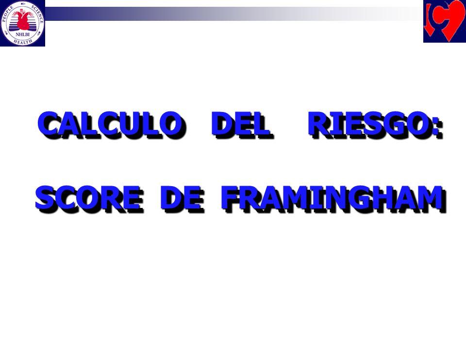 CALCULO DEL RIESGO: SCORE DE FRAMINGHAM CALCULO DEL RIESGO: SCORE DE FRAMINGHAM