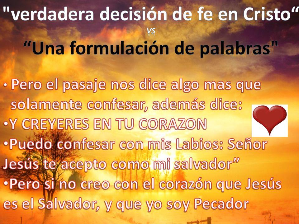 La Declaración: te acepto Conlleva la idea de: 1)Renuncio a mis pecados.2) me arrepiento ¿Si no reconozco mi culpa...