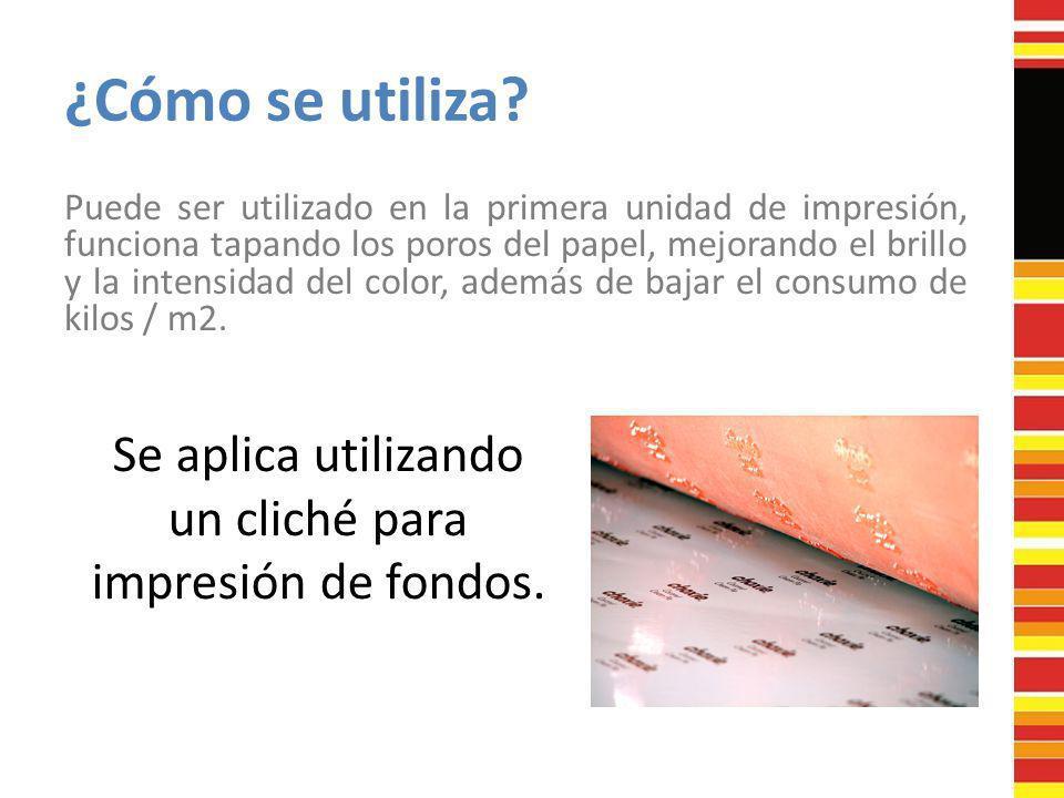 ¿Cómo se utiliza? Puede ser utilizado en la primera unidad de impresión, funciona tapando los poros del papel, mejorando el brillo y la intensidad del