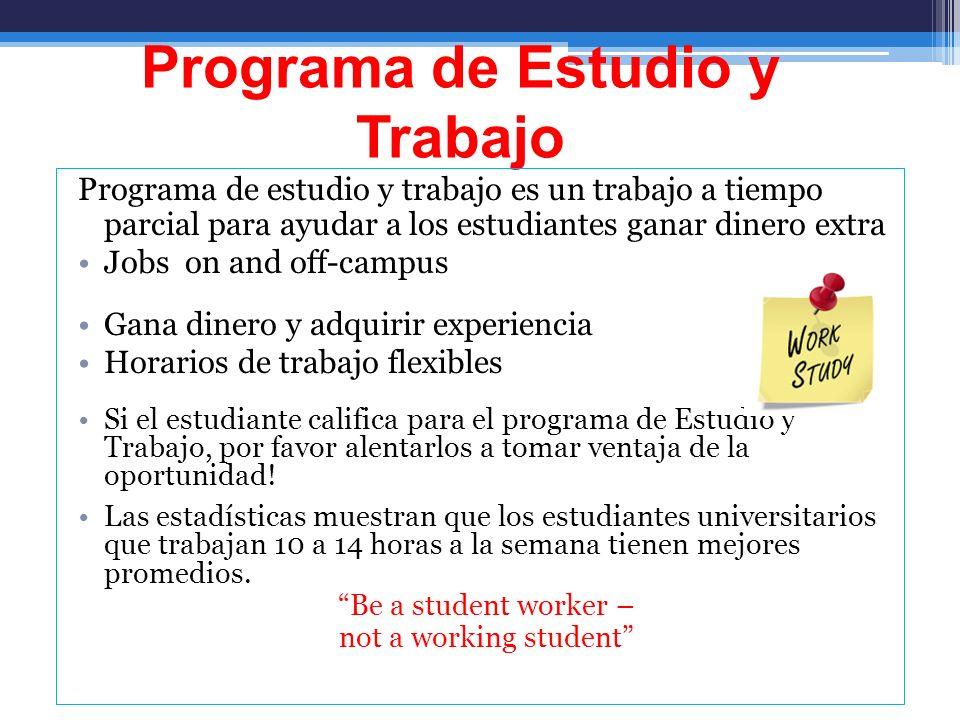 Programa de Estudio y Trabajo Programa de estudio y trabajo es un trabajo a tiempo parcial para ayudar a los estudiantes ganar dinero extra Jobs on an