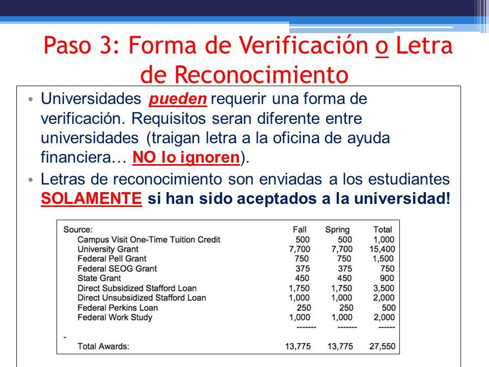 Paso 3: Forma de Verificación o Letra de Reconocimiento Universidades pueden requerir una forma de verificación. Requisitos seran diferente entre univ