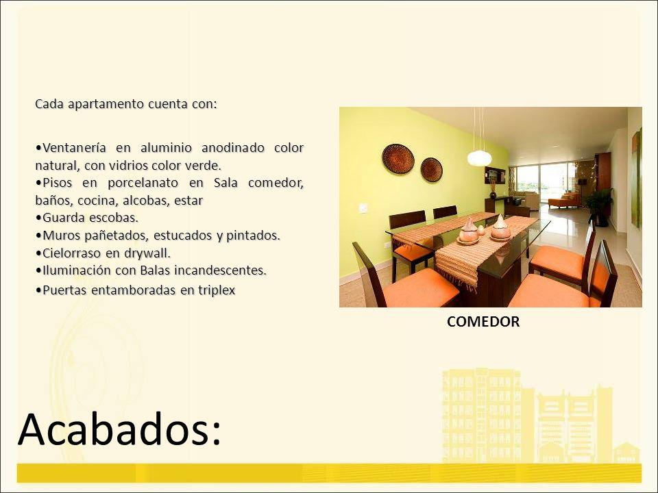 Acabados: Cada apartamento cuenta con: Ventanería en aluminio anodinado color natural, con vidrios color verde.Ventanería en aluminio anodinado color