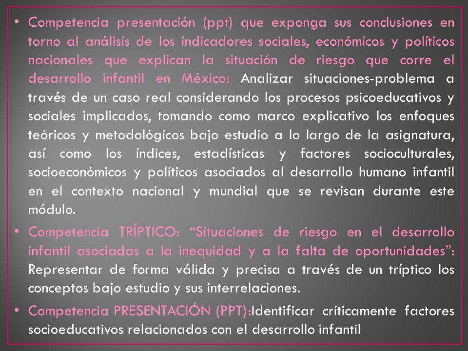 Competencia presentación (ppt) que exponga sus conclusiones en torno al análisis de los indicadores sociales, económicos y políticos nacionales que ex