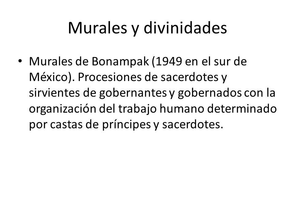 Murales y divinidades Murales de Bonampak (1949 en el sur de México). Procesiones de sacerdotes y sirvientes de gobernantes y gobernados con la organi