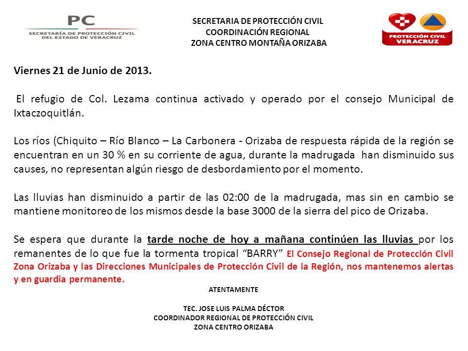SECRETARIA DE PROTECCIÓN CIVIL COORDINACIÓN REGIONAL ZONA CENTRO MONTAÑA ORIZABA Viernes 21 de Junio de 2013. El refugio de Col. Lezama continua activ