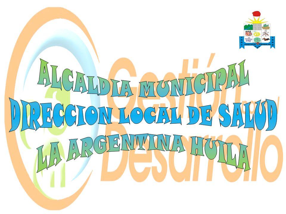 La Dirección Local de Salud de La Argentina ejerce las funciones asignadas mediante la contratación de una Coordinadora, encargada de ejecutar todas las acciones de salud programadas en el respectivo Plan de Desarrollo y Plan Territorial de Salud, acompañada de la interventoría del Régimen Subsidiado de Salud, Coordinadora de Vigilancia en Salud Pública y una auxiliar de aseguramiento.