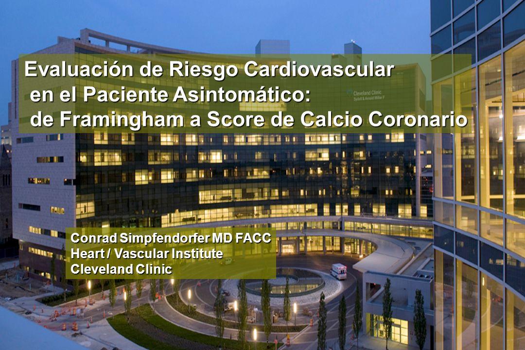 Evaluación de Riesgo Cardiovascular en el Paciente Asintomático: en el Paciente Asintomático: de Framingham a Score de Calcio Coronario de Framingham