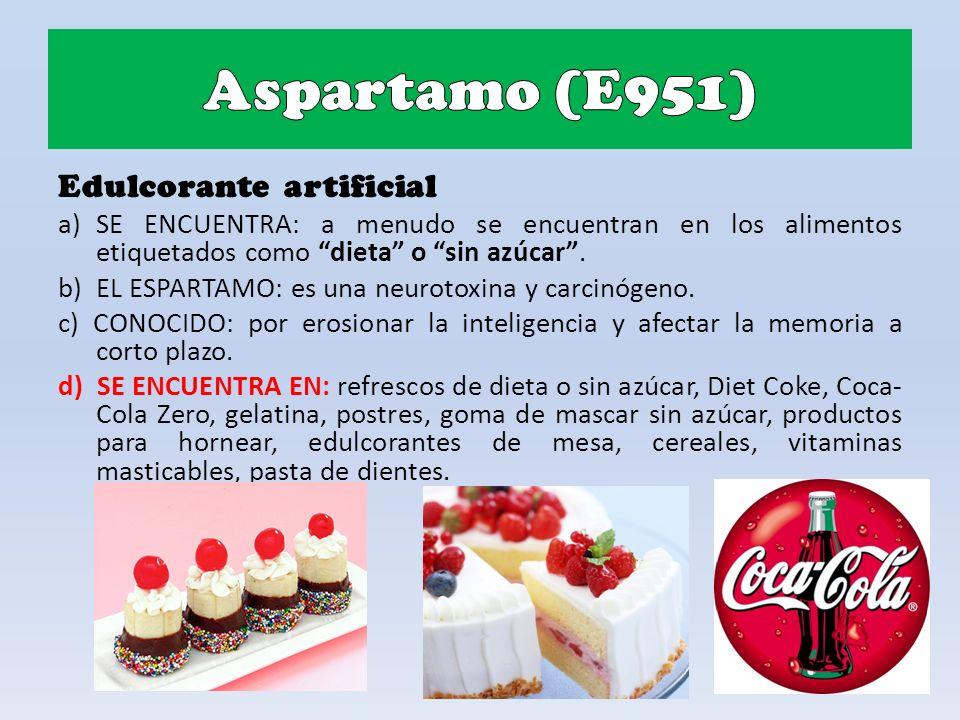 Edulcorante artificial a)SE ENCUENTRA: a menudo se encuentran en los alimentos etiquetados como dieta o sin azúcar.