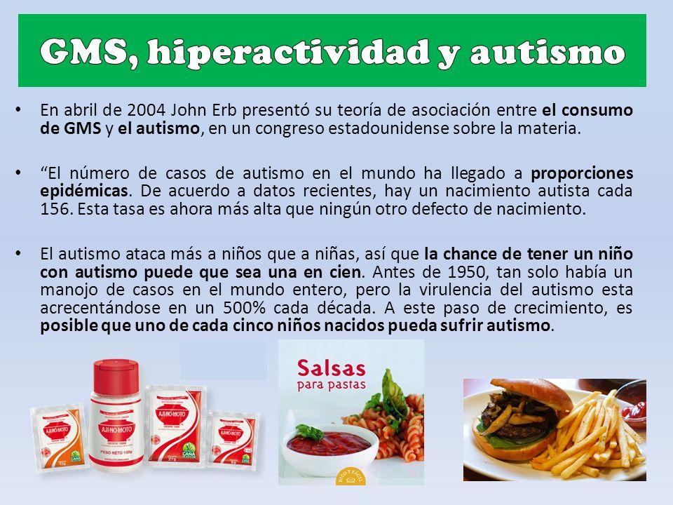 En abril de 2004 John Erb presentó su teoría de asociación entre el consumo de GMS y el autismo, en un congreso estadounidense sobre la materia.