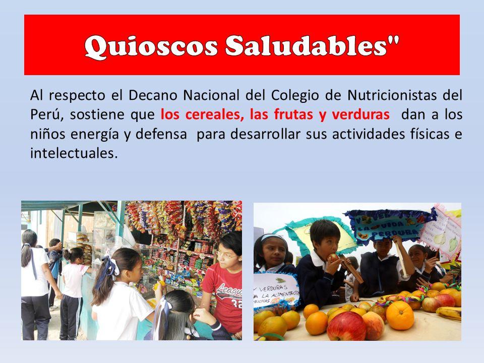 Al respecto el Decano Nacional del Colegio de Nutricionistas del Perú, sostiene que los cereales, las frutas y verduras dan a los niños energía y defensa para desarrollar sus actividades físicas e intelectuales.