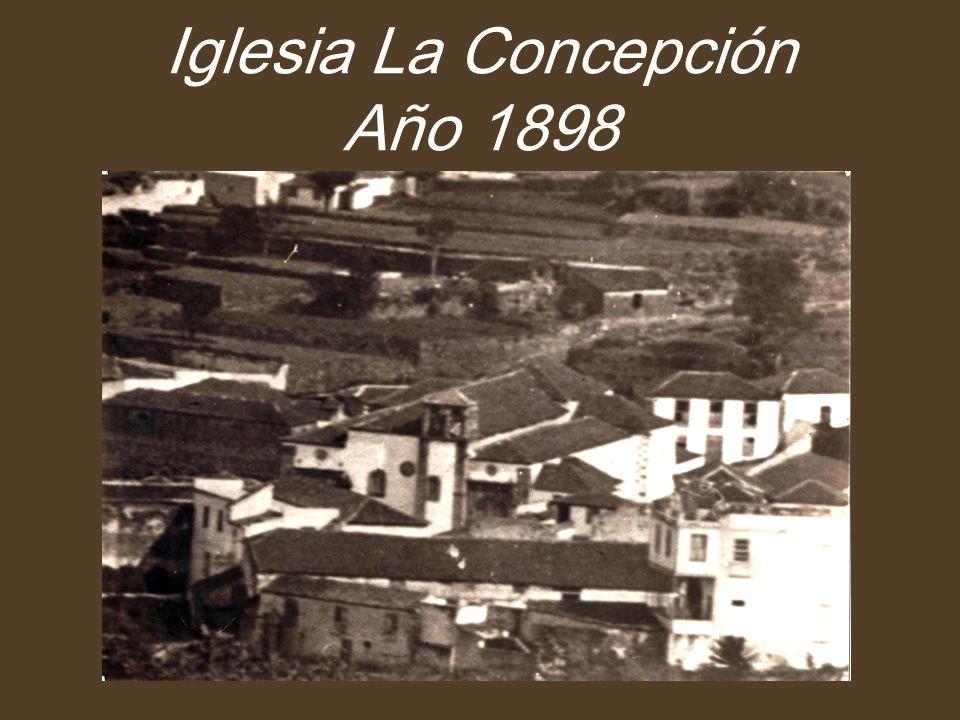 Iglesia La Concepción Año 1898