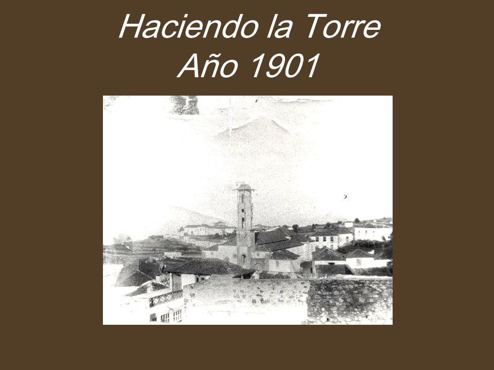 Haciendo la Torre Año 1901