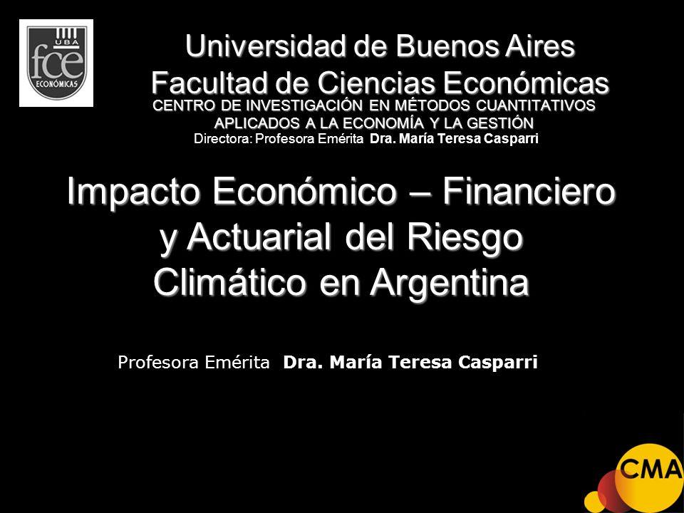 2) Análisis de metodologías para evaluar impactos e instrumentos financieros Teoría de los valores extremos Se analizan series de datos, que constituyen evidencia de una acción antrópica adversa sobre el medio ambiente, en distintas regiones de nuestro país.