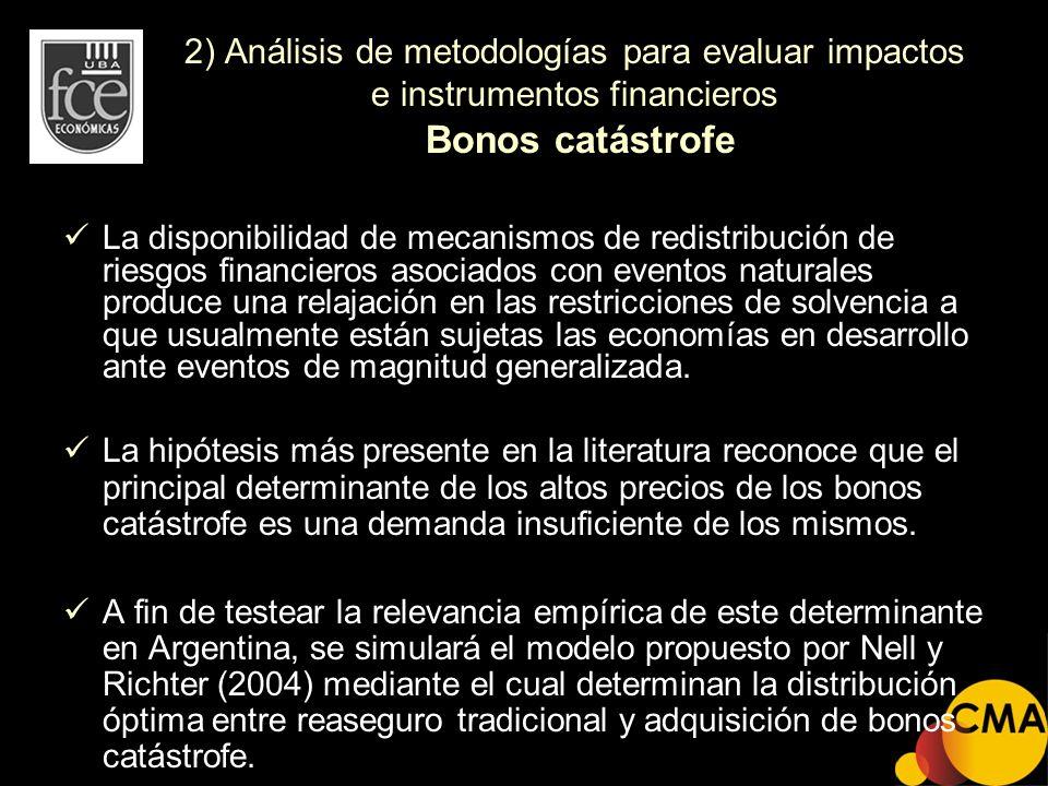 2) Análisis de metodologías para evaluar impactos e instrumentos financieros Bonos catástrofe La disponibilidad de mecanismos de redistribución de rie