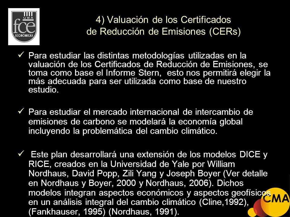 4) Valuación de los Certificados de Reducción de Emisiones (CERs) Para estudiar las distintas metodologías utilizadas en la valuación de los Certifica
