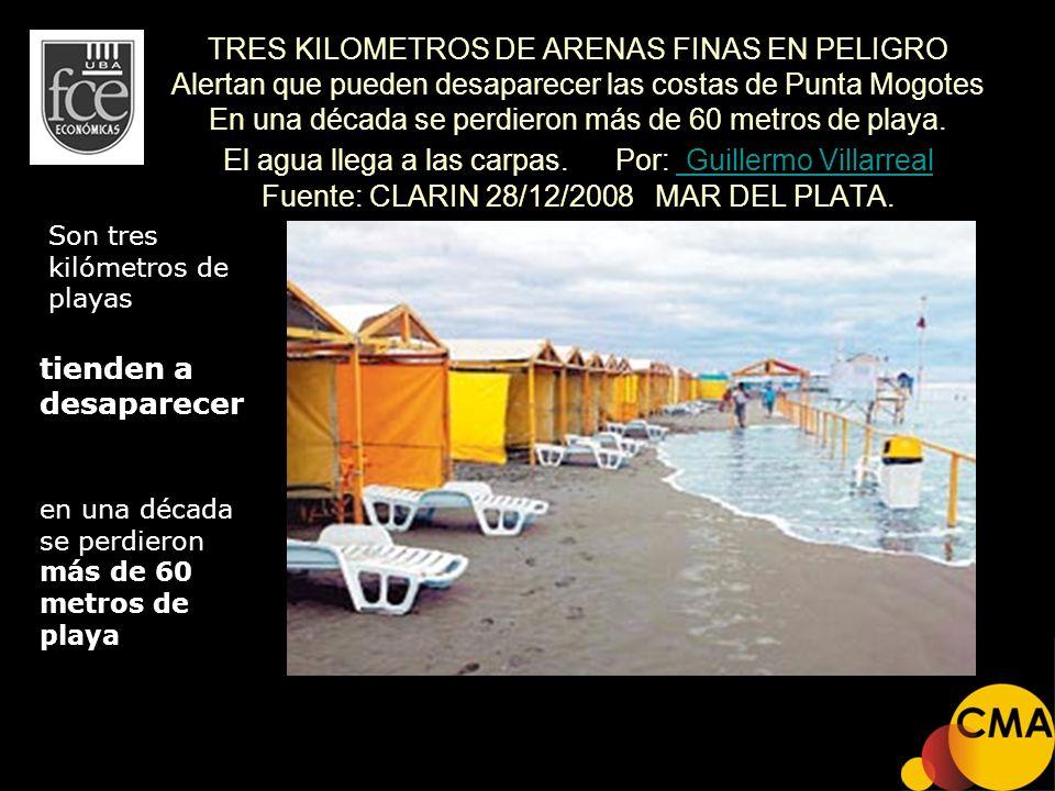 TRES KILOMETROS DE ARENAS FINAS EN PELIGRO Alertan que pueden desaparecer las costas de Punta Mogotes En una década se perdieron más de 60 metros de p