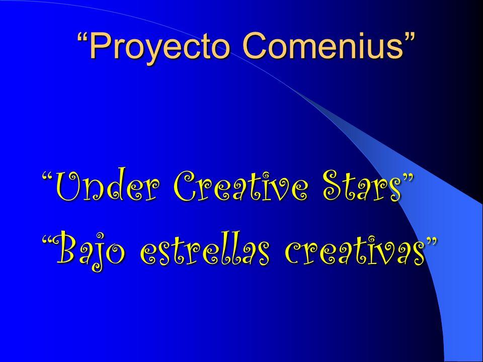 Proyecto Comenius Proyecto Comenius Under Creative Stars Bajo estrellas creativas