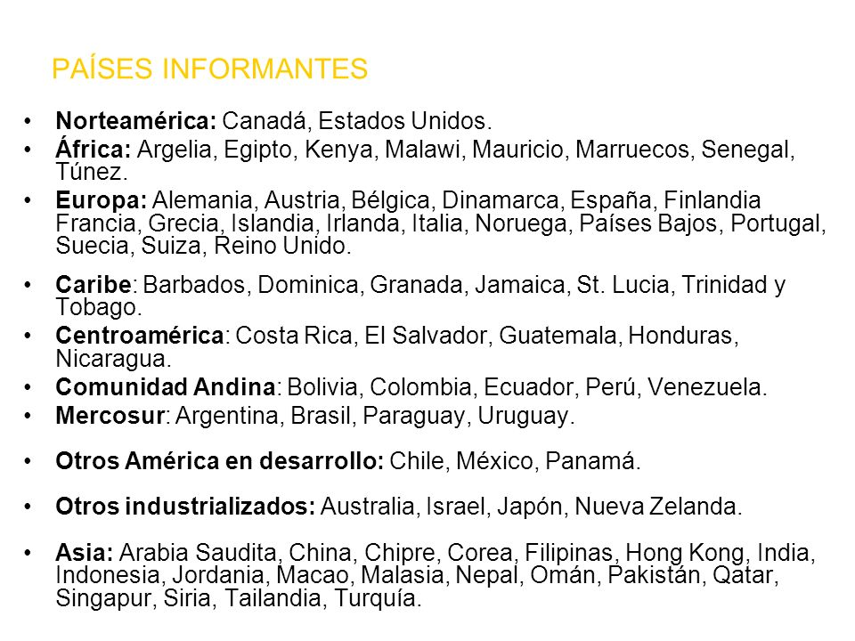 PAÍSES INFORMANTES Norteamérica: Canadá, Estados Unidos. África: Argelia, Egipto, Kenya, Malawi, Mauricio, Marruecos, Senegal, Túnez. Europa: Alemania