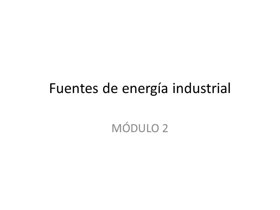 Fuentes de energía industrial MÓDULO 2
