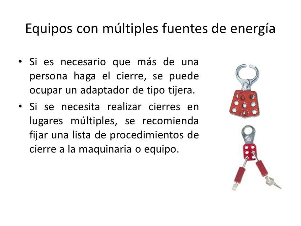Equipos con múltiples fuentes de energía Si es necesario que más de una persona haga el cierre, se puede ocupar un adaptador de tipo tijera. Si se nec