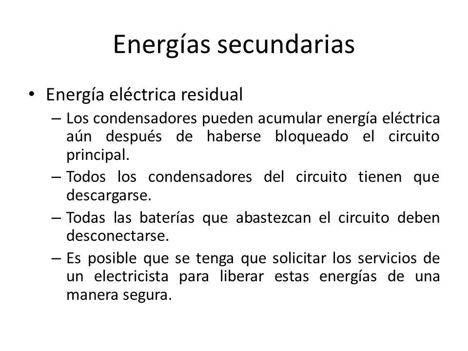 Energías secundarias Energía eléctrica residual – Los condensadores pueden acumular energía eléctrica aún después de haberse bloqueado el circuito pri