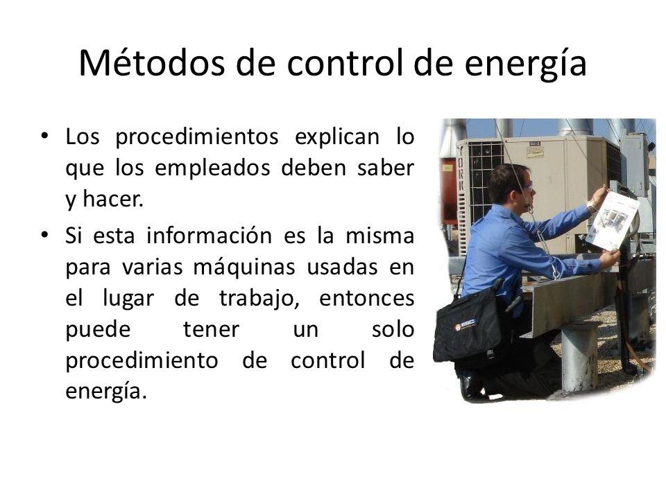 Métodos de control de energía Los procedimientos explican lo que los empleados deben saber y hacer. Si esta información es la misma para varias máquin