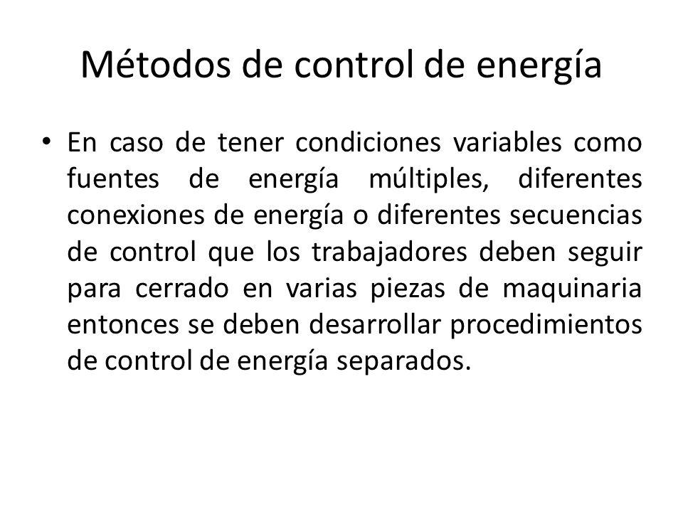 Métodos de control de energía En caso de tener condiciones variables como fuentes de energía múltiples, diferentes conexiones de energía o diferentes